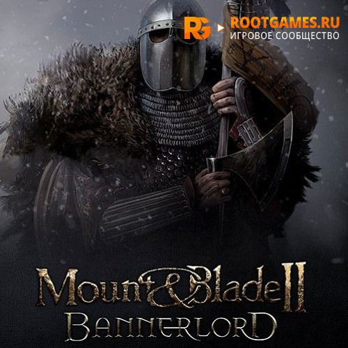 Mount and Blade II: Bannerlord торрент репак от хатаба